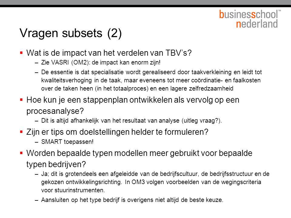 Vragen subsets (2) Wat is de impact van het verdelen van TBV's