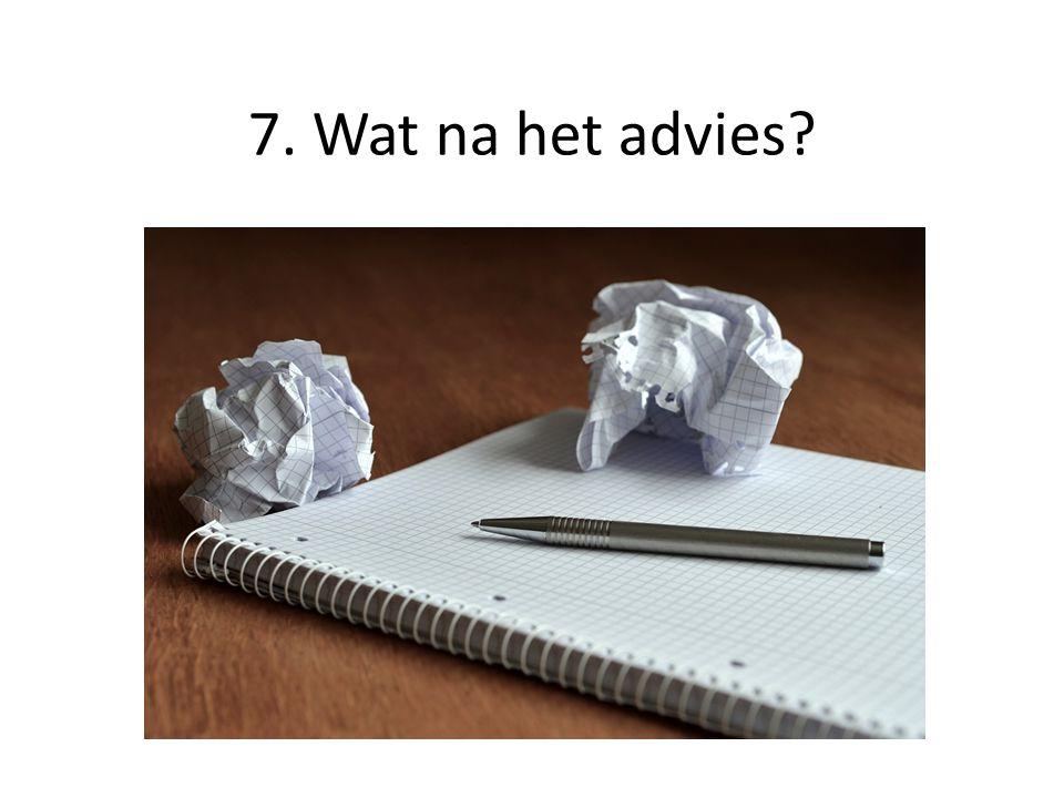 7. Wat na het advies