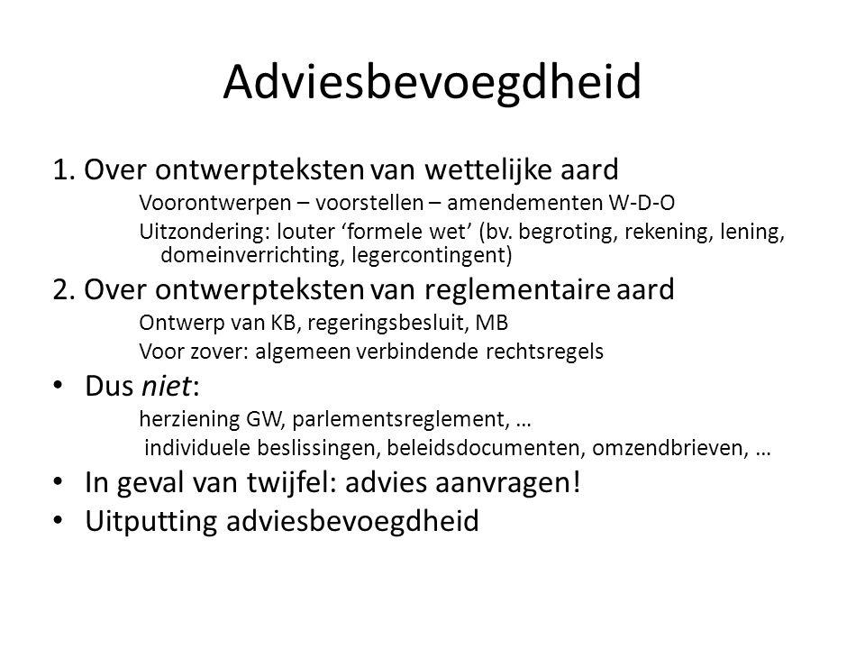 Adviesbevoegdheid 1. Over ontwerpteksten van wettelijke aard