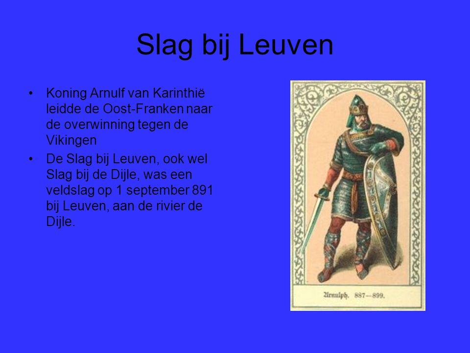 Slag bij Leuven Koning Arnulf van Karinthië leidde de Oost-Franken naar de overwinning tegen de Vikingen.