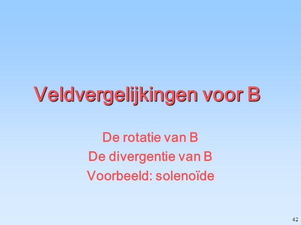 Veldvergelijkingen voor B