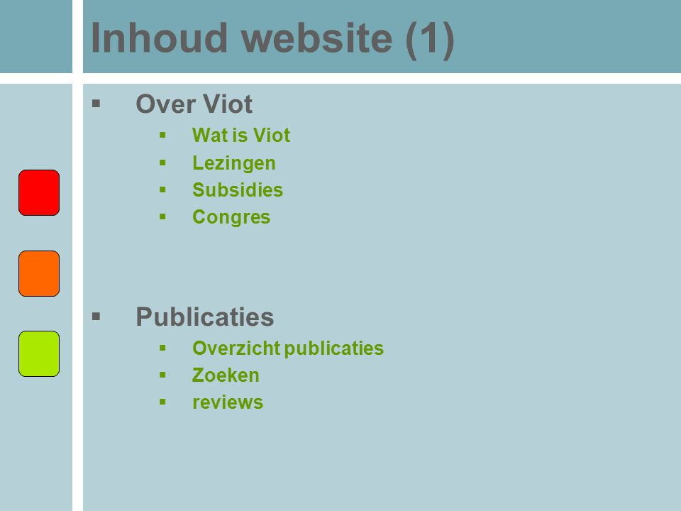 Inhoud website (1) Over Viot Publicaties Wat is Viot Lezingen