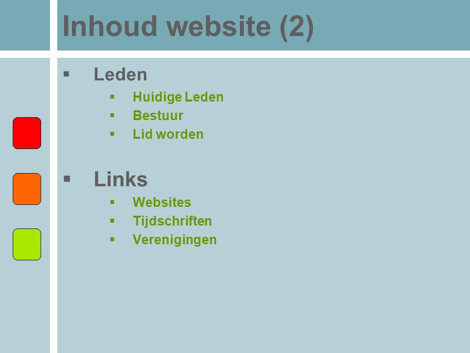 Inhoud website (2) Links Leden Huidige Leden Bestuur Lid worden