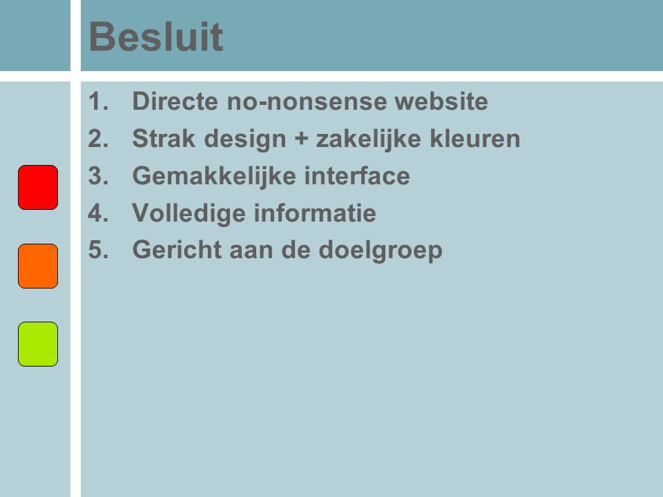 Besluit Directe no-nonsense website Strak design + zakelijke kleuren