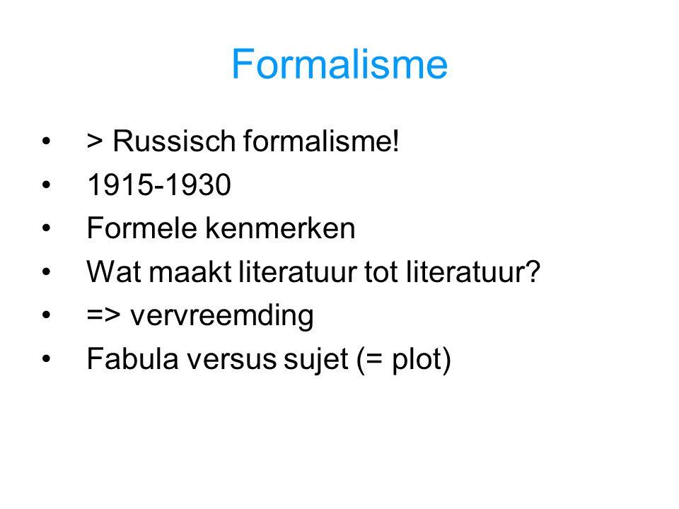 Formalisme > Russisch formalisme! 1915-1930 Formele kenmerken