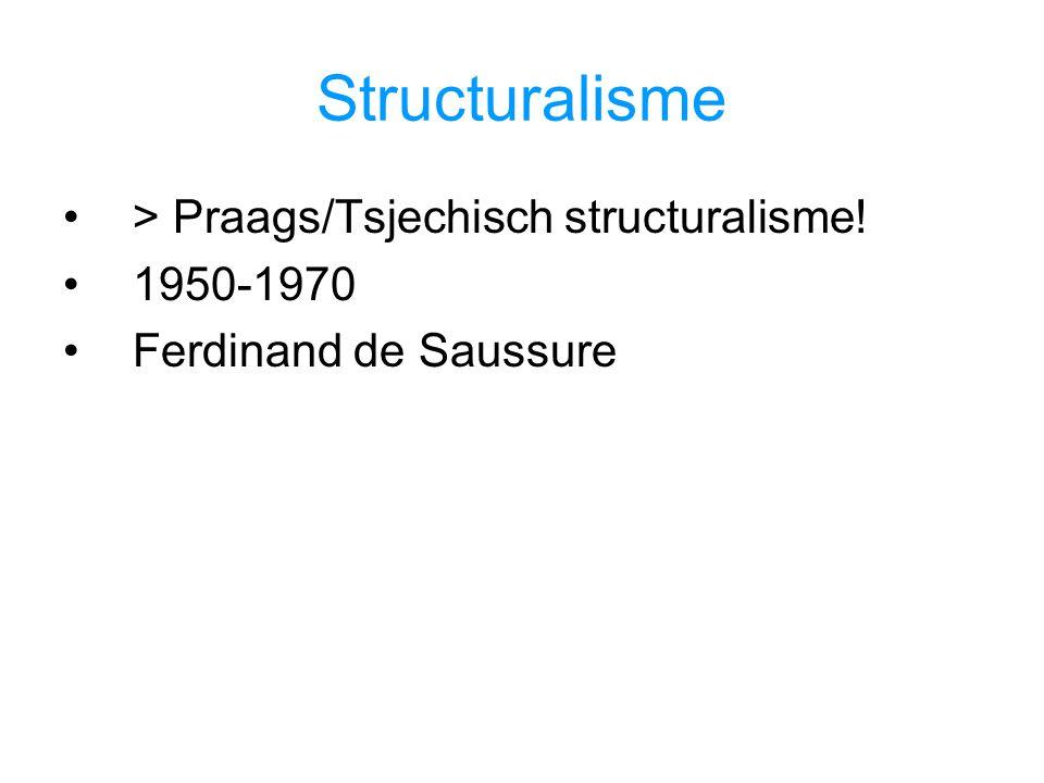 Structuralisme > Praags/Tsjechisch structuralisme! 1950-1970