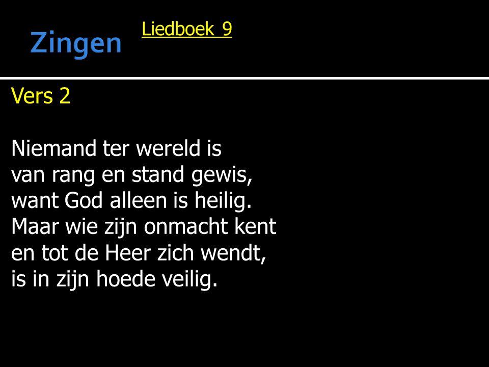 Zingen Vers 2 Niemand ter wereld is van rang en stand gewis,