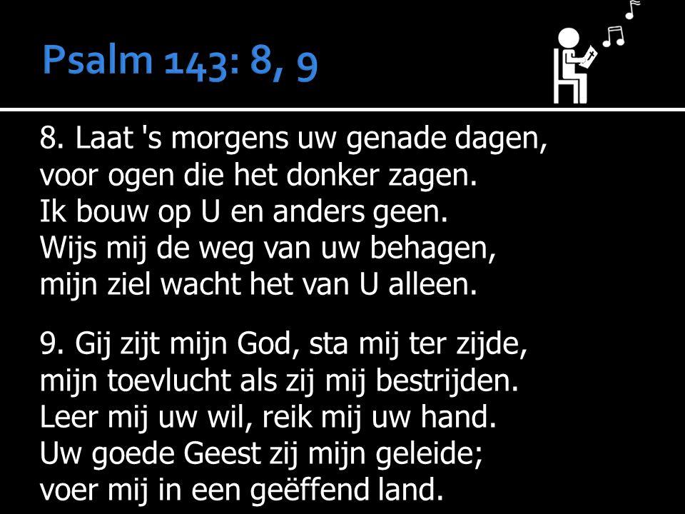 Psalm 143: 8, 9