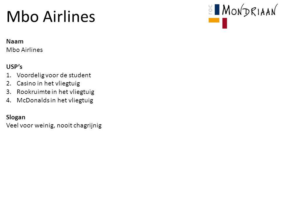 Mbo Airlines Naam Mbo Airlines USP's Voordelig voor de student