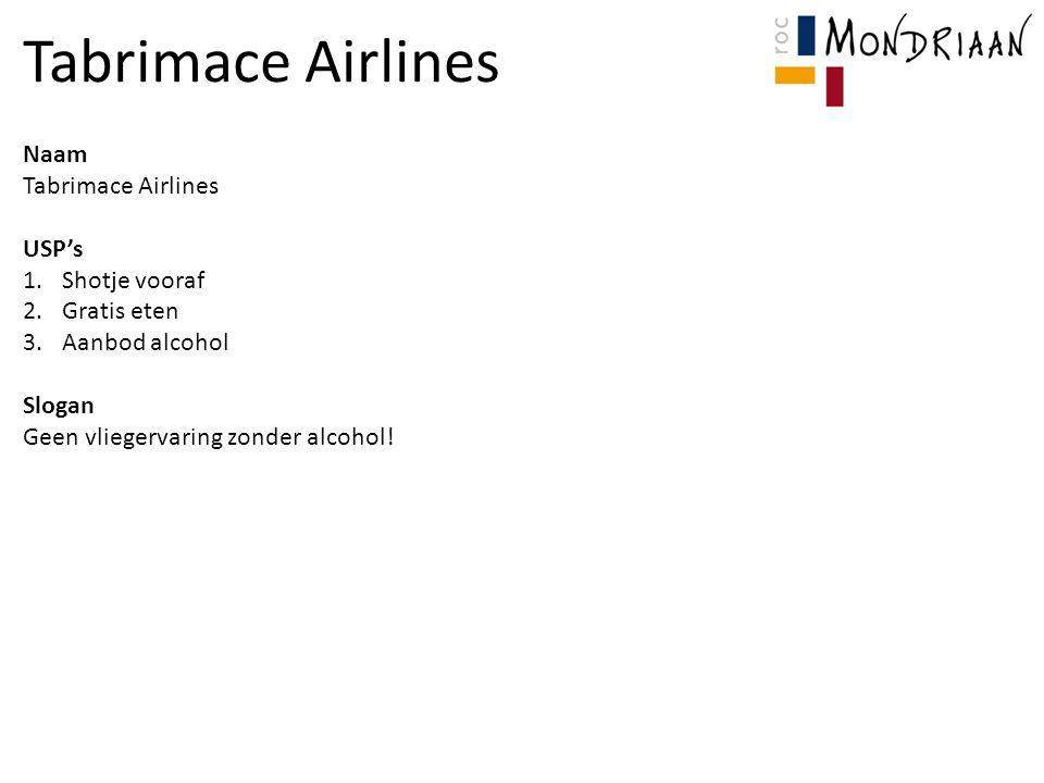 Tabrimace Airlines Naam Tabrimace Airlines USP's Shotje vooraf