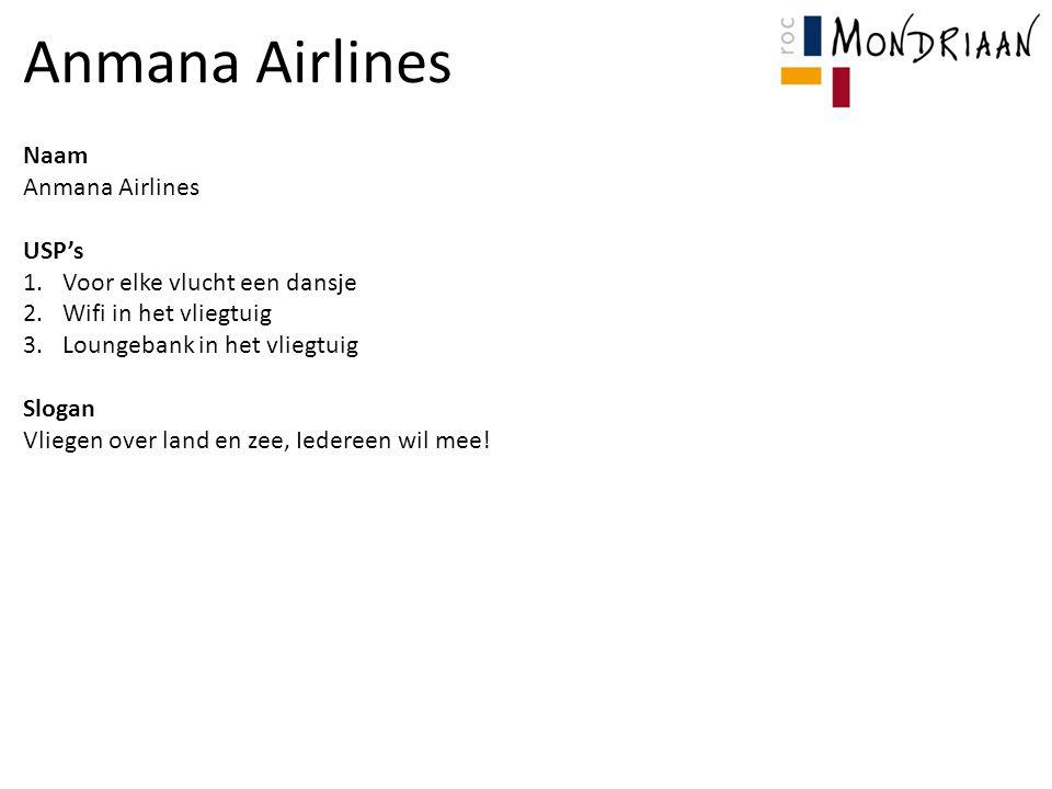 Anmana Airlines Naam Anmana Airlines USP's Voor elke vlucht een dansje