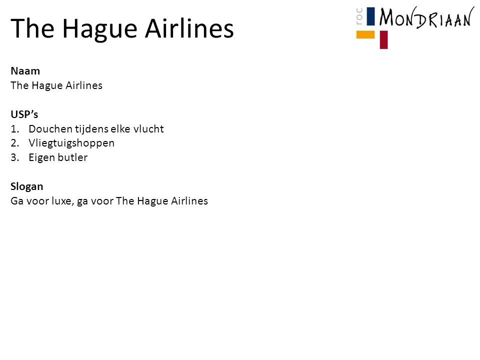 The Hague Airlines Naam The Hague Airlines USP's