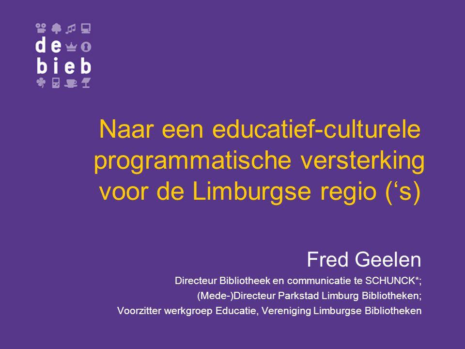 Naar een educatief-culturele programmatische versterking voor de Limburgse regio ('s)