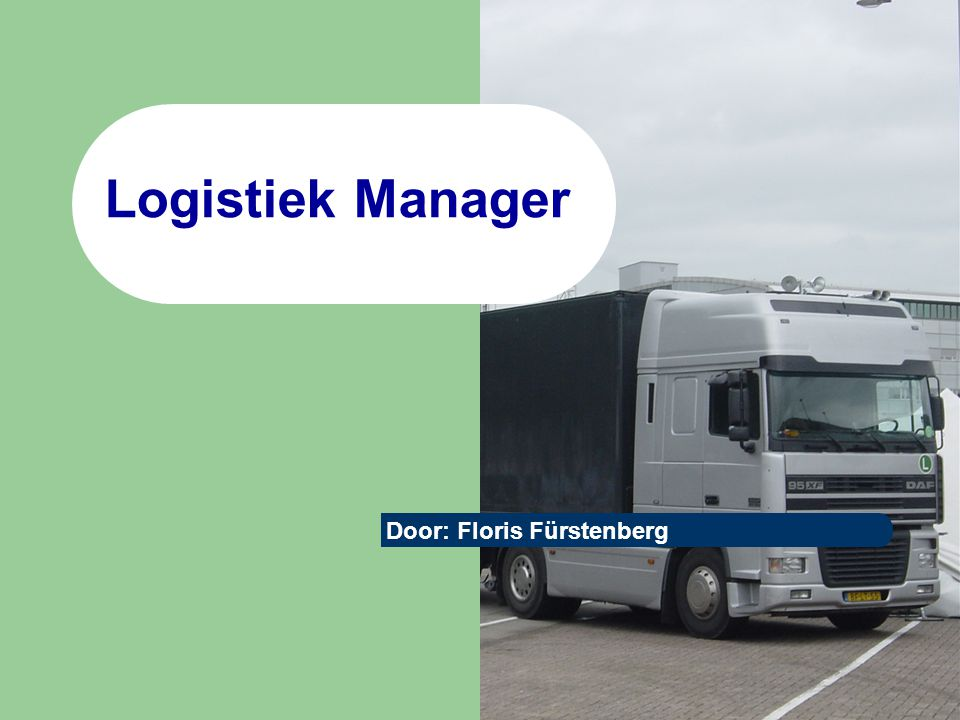 Logistiek Manager Door: Floris Fürstenberg
