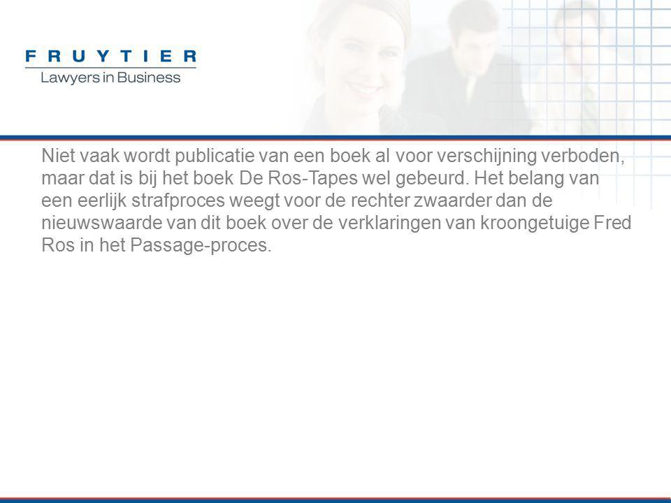 Niet vaak wordt publicatie van een boek al voor verschijning verboden, maar dat is bij het boek De Ros-Tapes wel gebeurd.