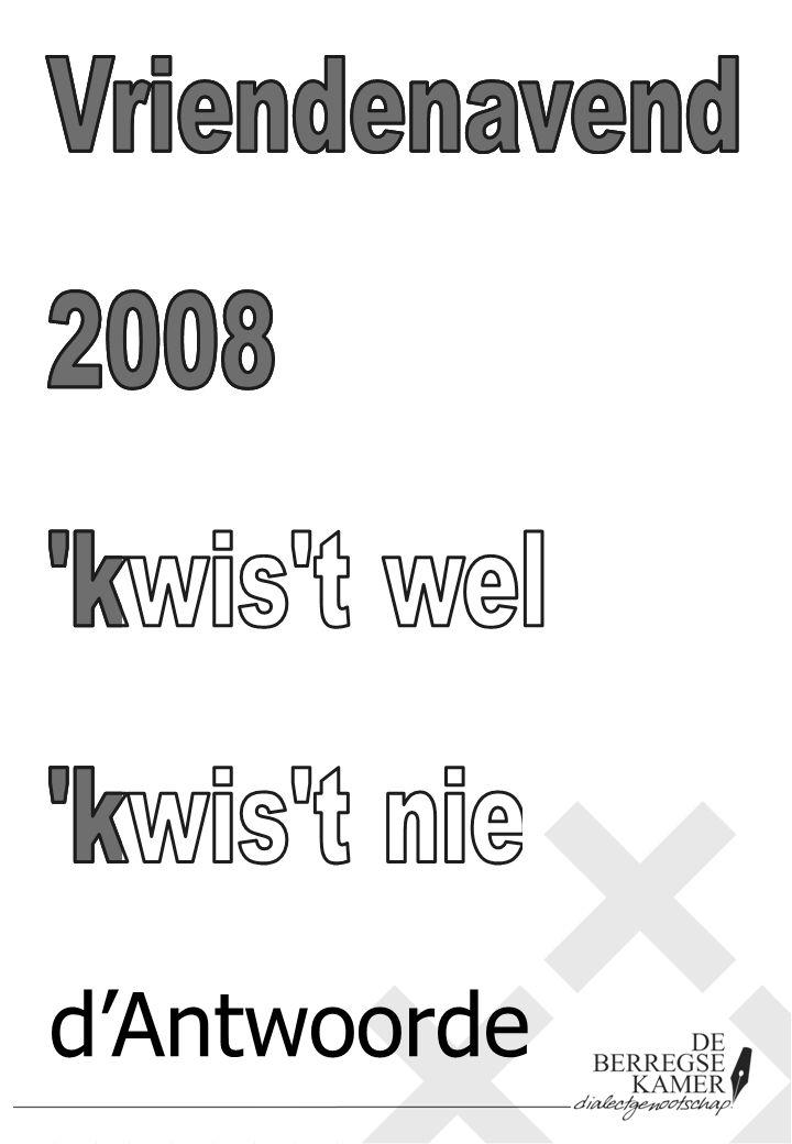 d'Antwoorde Vriendenavend 2008 kwis t wel kwis t nie Vriendenavend