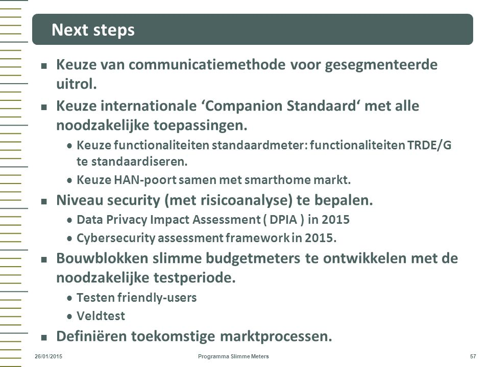 Next steps Keuze van communicatiemethode voor gesegmenteerde uitrol.