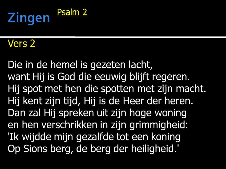 Zingen Vers 2 Die in de hemel is gezeten lacht,