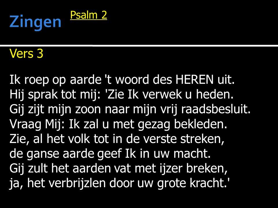 Zingen Vers 3 Ik roep op aarde t woord des HEREN uit.