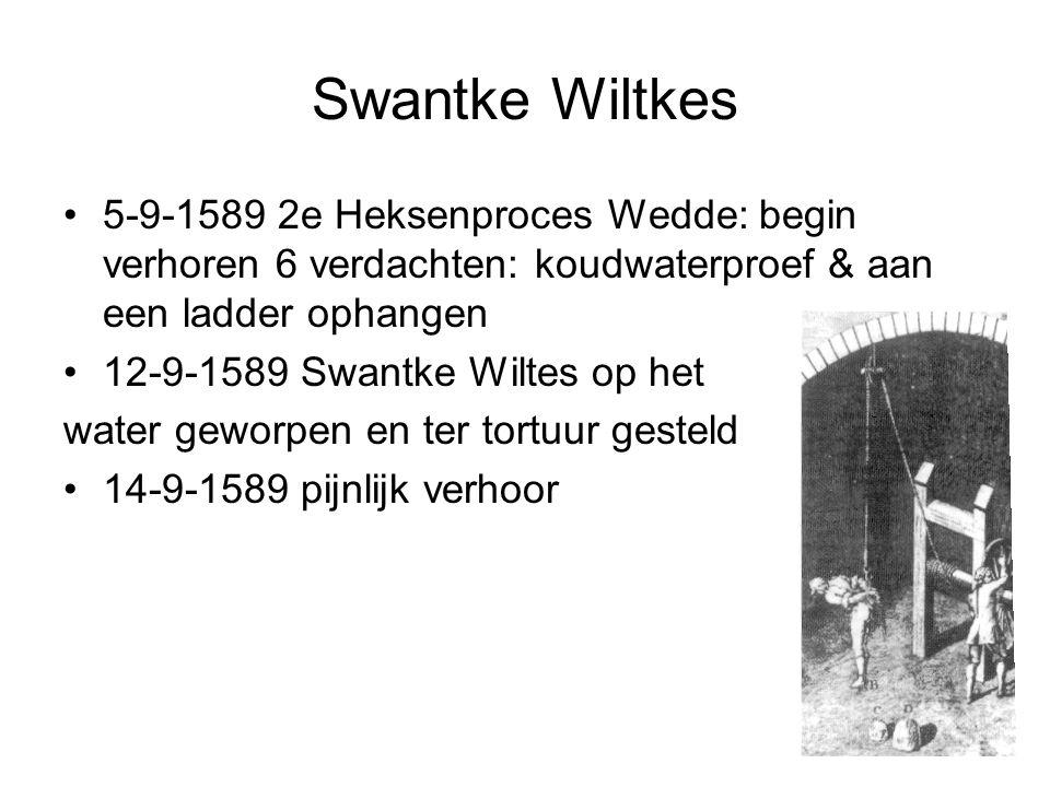 Swantke Wiltkes 5-9-1589 2e Heksenproces Wedde: begin verhoren 6 verdachten: koudwaterproef & aan een ladder ophangen.