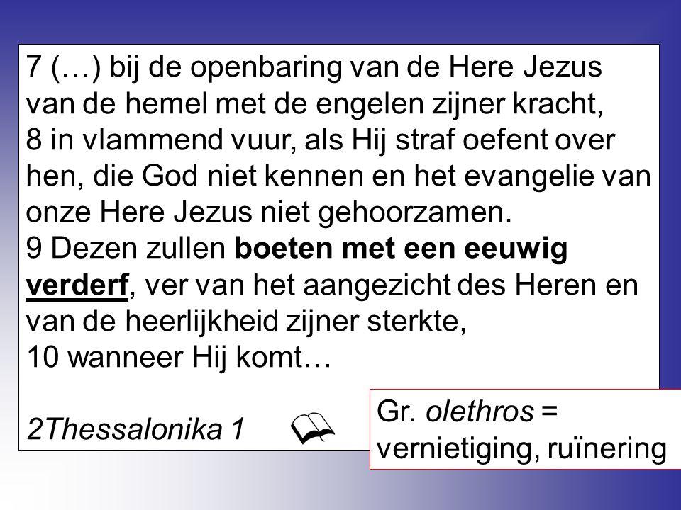 7 (…) bij de openbaring van de Here Jezus van de hemel met de engelen zijner kracht,