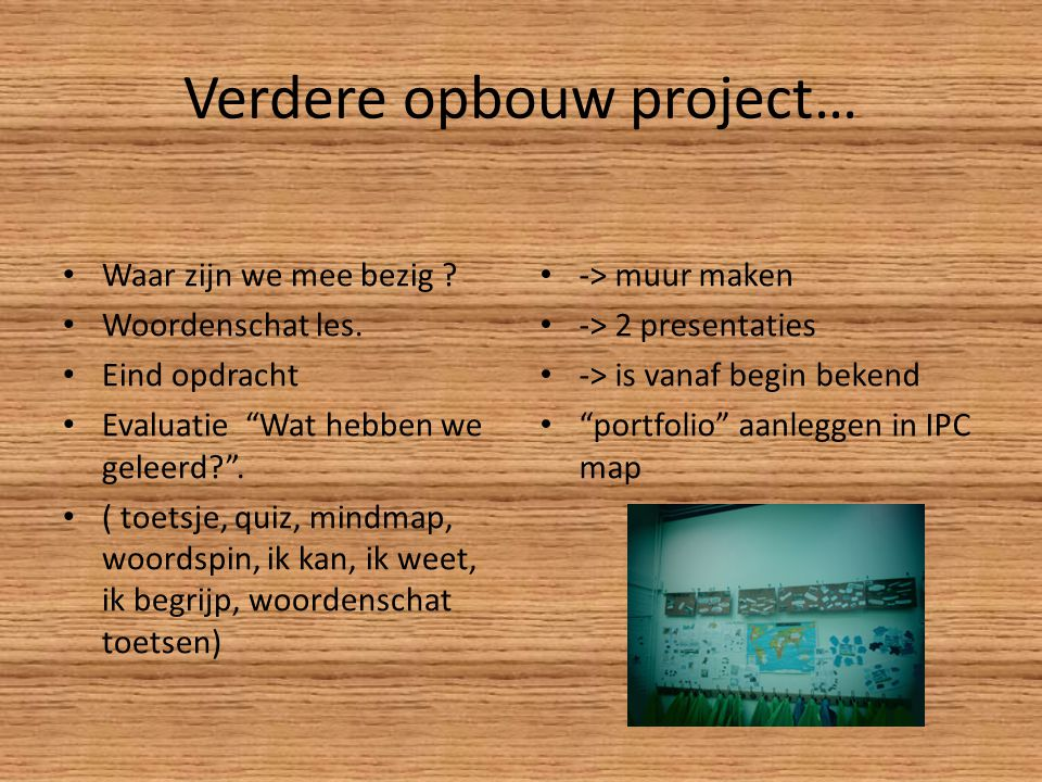 Verdere opbouw project…