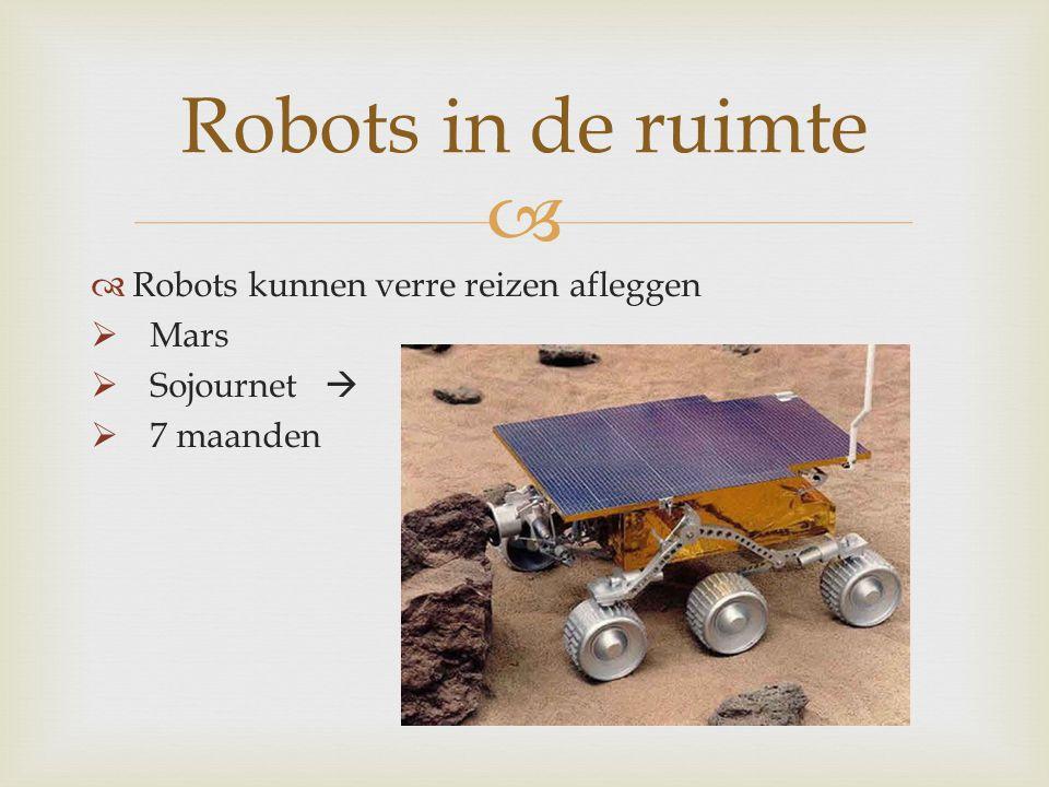 Robots in de ruimte Robots kunnen verre reizen afleggen Mars