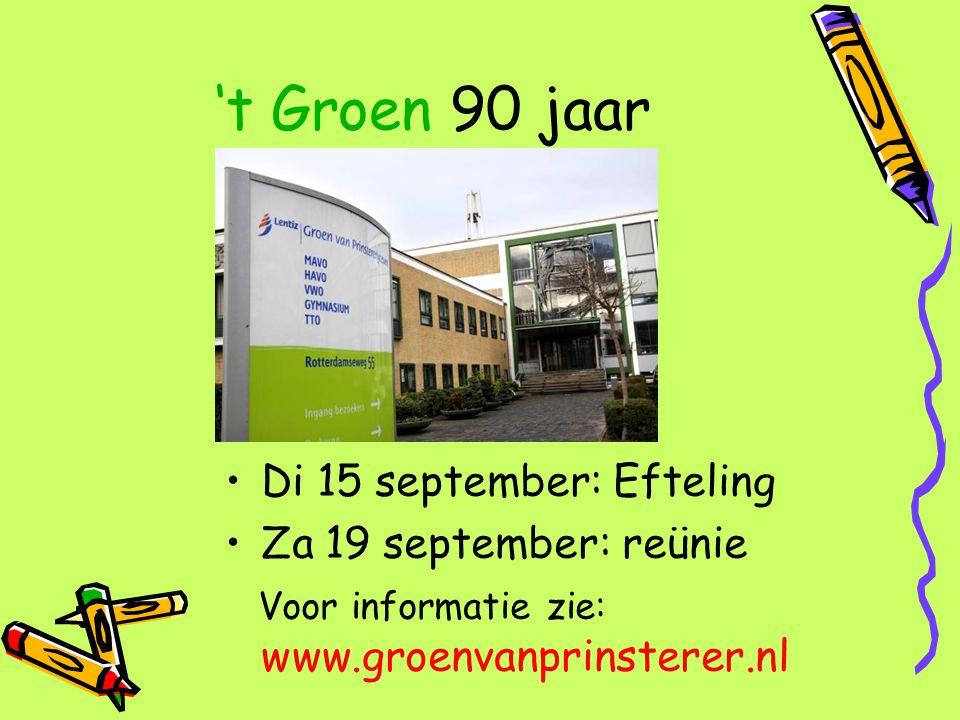't Groen 90 jaar Di 15 september: Efteling Za 19 september: reünie