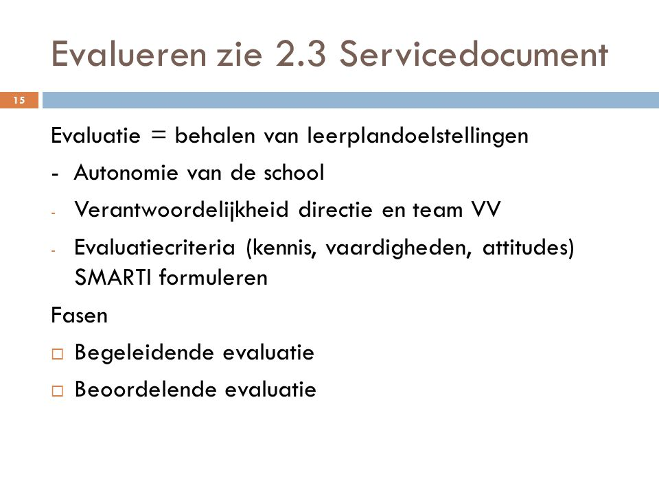 Evalueren zie 2.3 Servicedocument