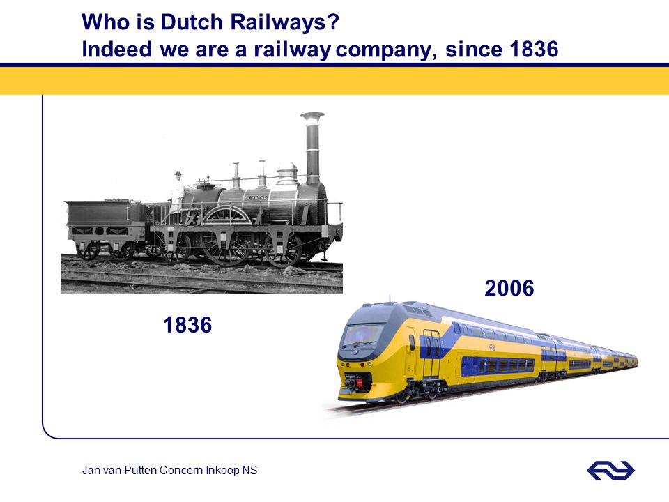 Who is Dutch Railways Indeed we are a railway company, since 1836