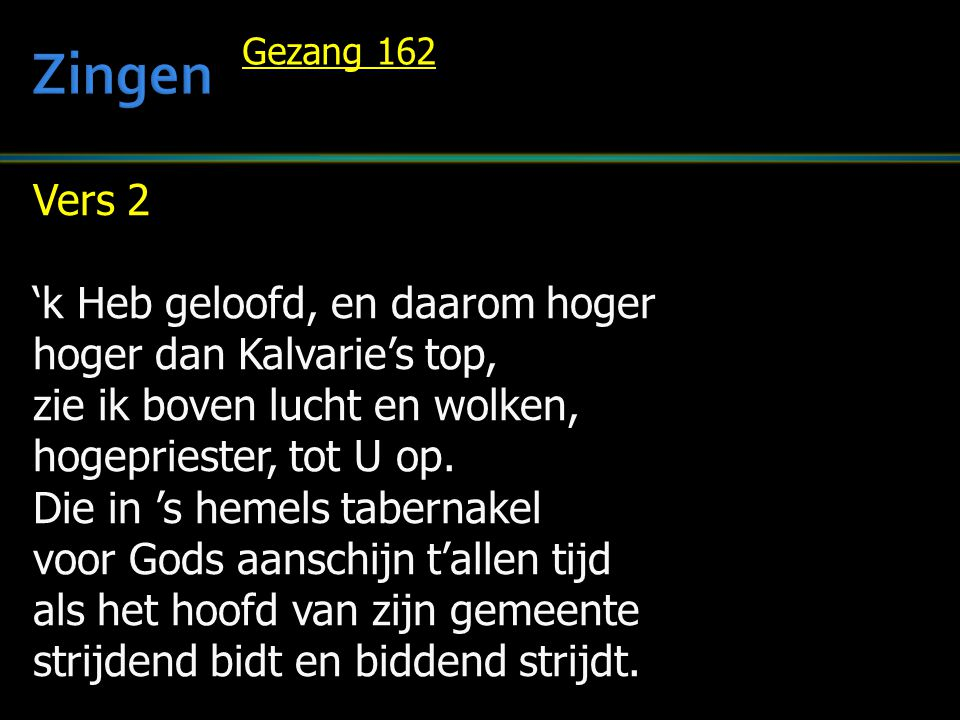 Zingen Vers 2 'k Heb geloofd, en daarom hoger