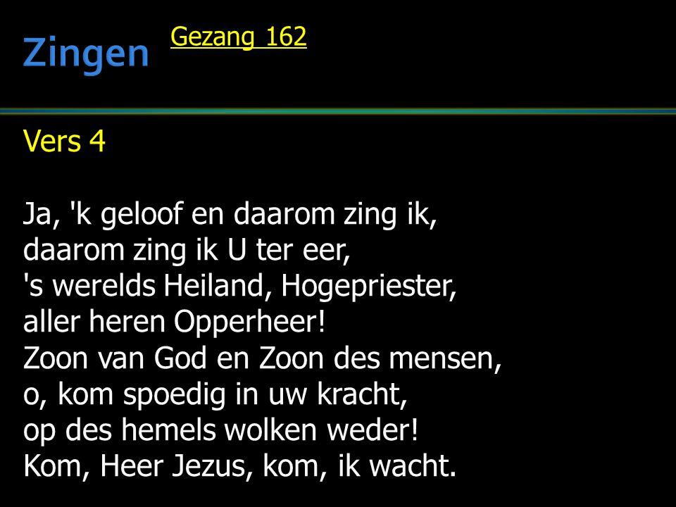 Zingen Vers 4 Ja, k geloof en daarom zing ik,