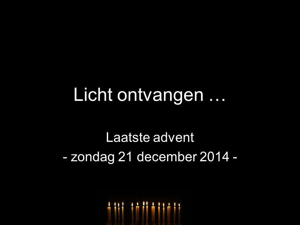 Laatste advent - zondag 21 december 2014 -