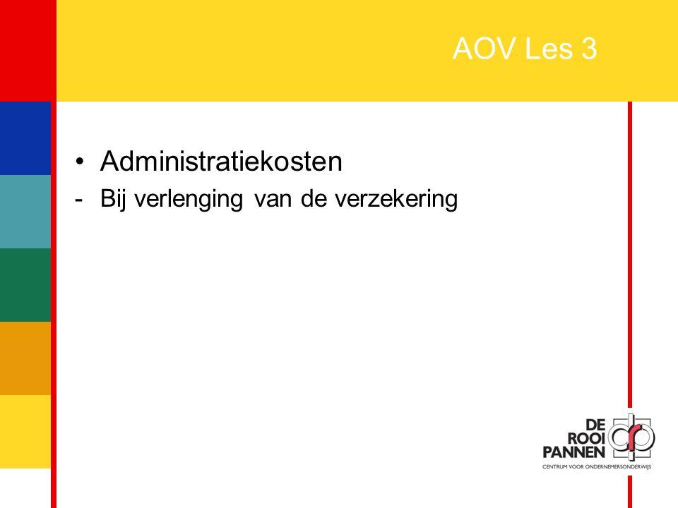 AOV Les 3 Administratiekosten - Bij verlenging van de verzekering