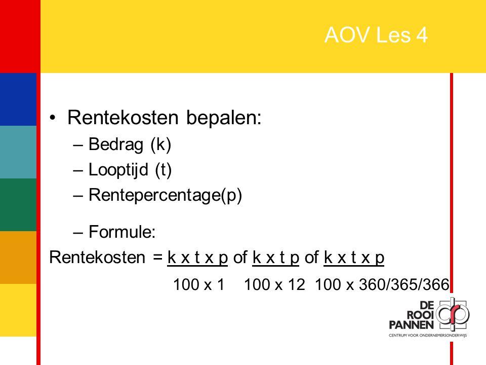 AOV Les 4 Rentekosten bepalen: 100 x 1 100 x 12 100 x 360/365/366