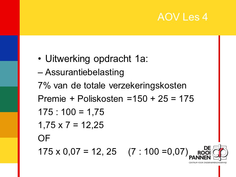 AOV Les 4 Uitwerking opdracht 1a: Assurantiebelasting