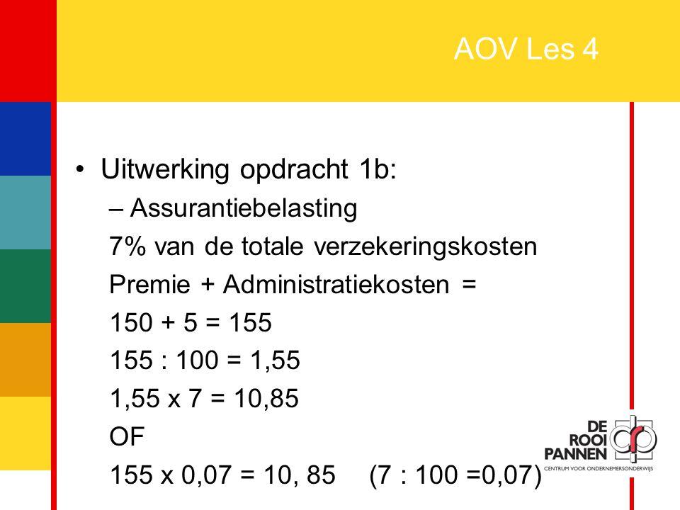 AOV Les 4 Uitwerking opdracht 1b: Assurantiebelasting