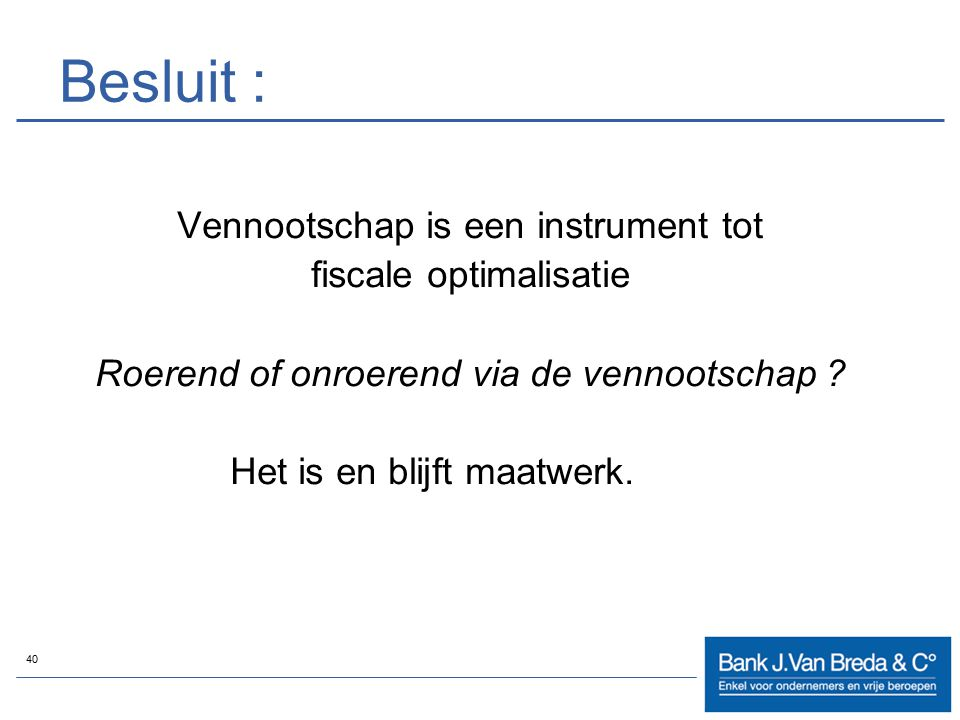 Besluit : Vennootschap is een instrument tot fiscale optimalisatie