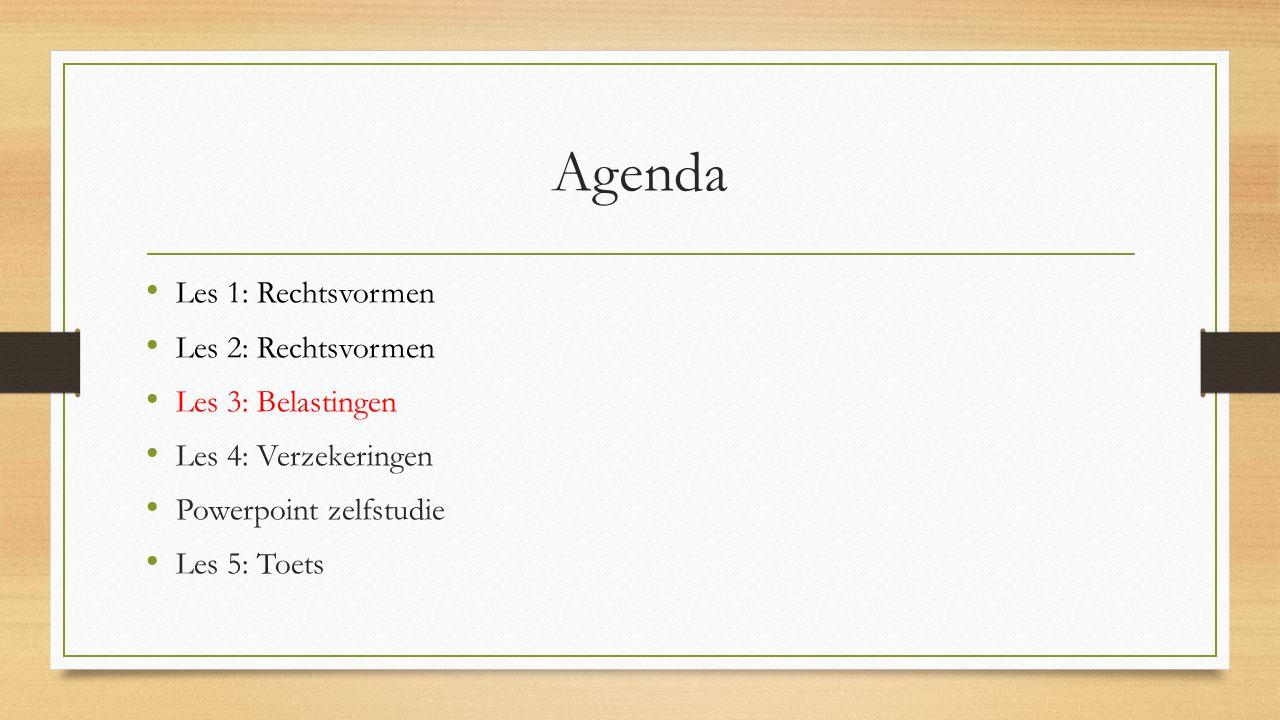 Agenda Les 1: Rechtsvormen Les 2: Rechtsvormen Les 3: Belastingen