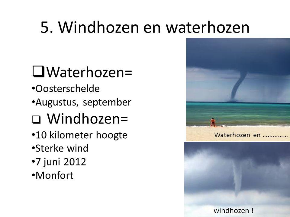 5. Windhozen en waterhozen