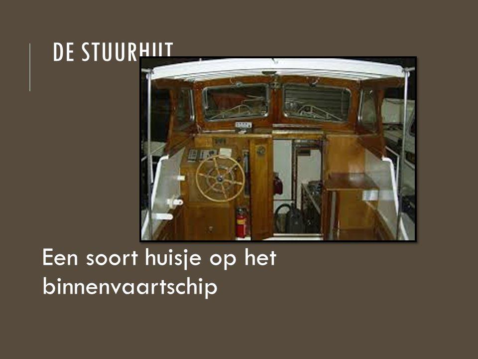 De stuurhut Een soort huisje op het binnenvaartschip