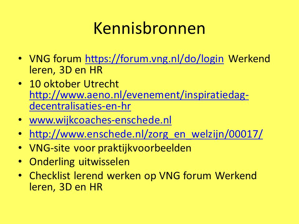 Kennisbronnen VNG forum https://forum.vng.nl/do/login Werkend leren, 3D en HR.