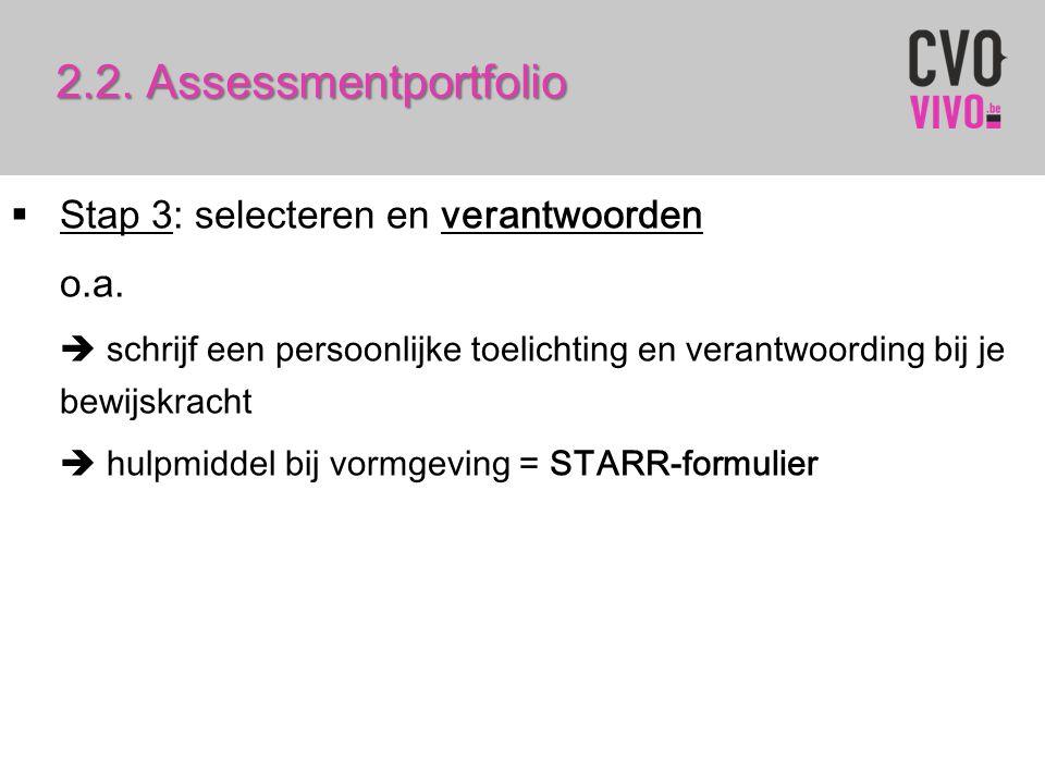 2.2. Assessmentportfolio Stap 3: selecteren en verantwoorden o.a.