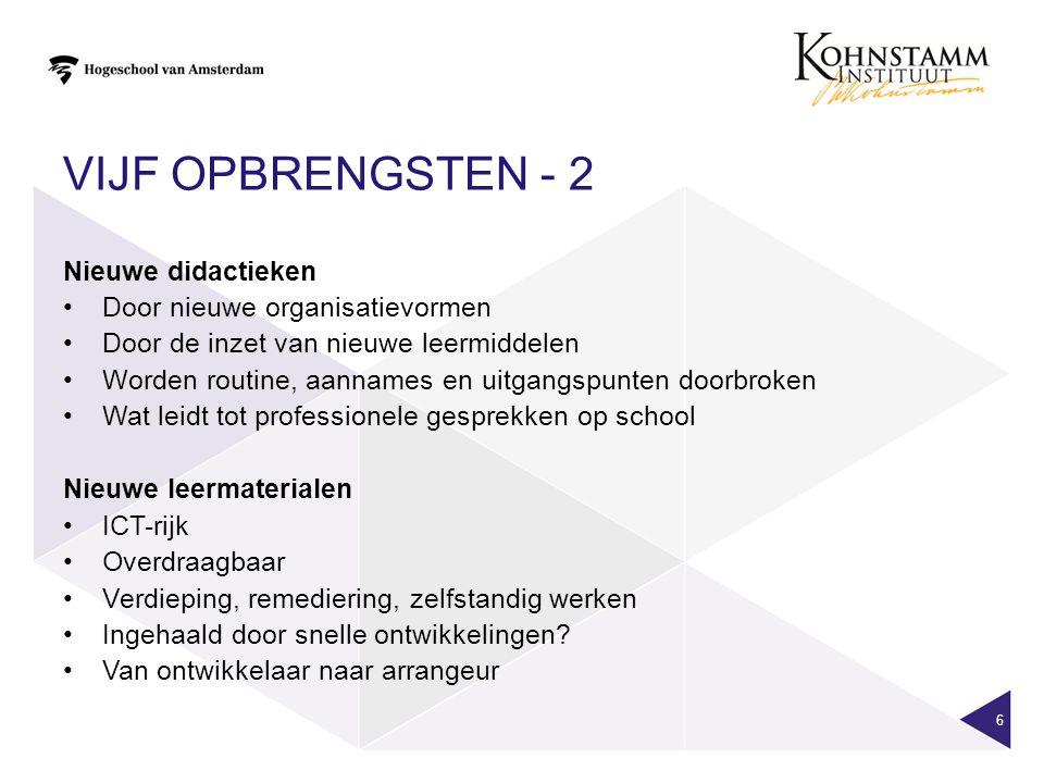 Vijf opbrengsten - 2 Nieuwe didactieken Door nieuwe organisatievormen