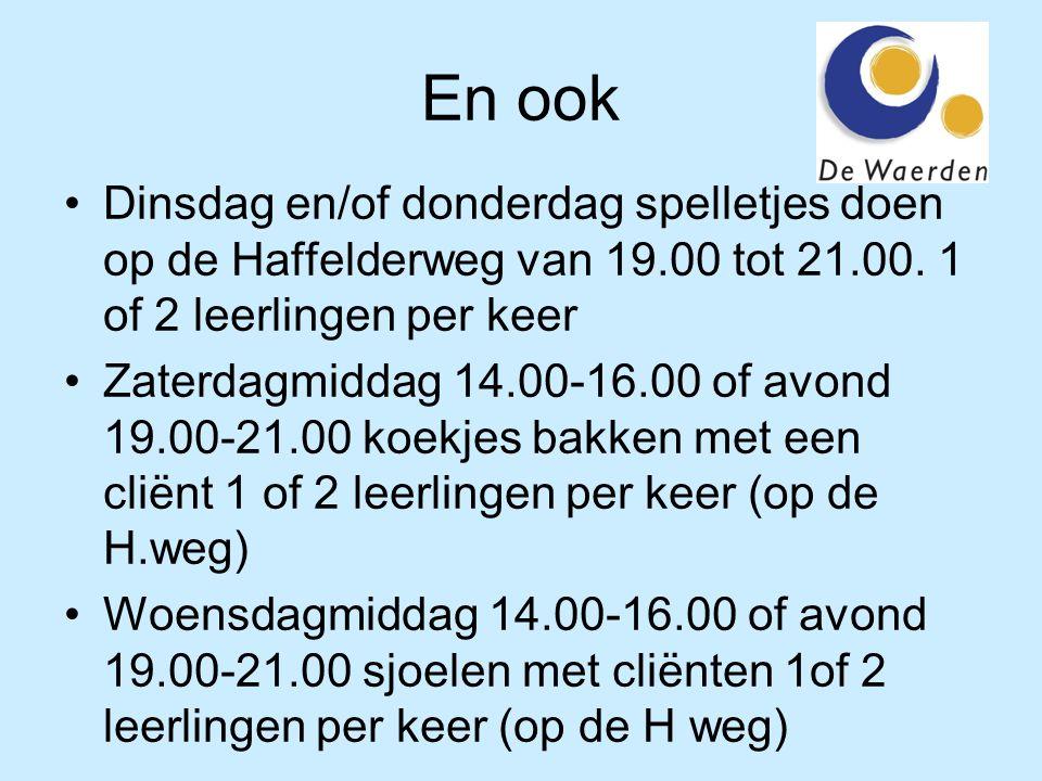 En ook Dinsdag en/of donderdag spelletjes doen op de Haffelderweg van 19.00 tot 21.00. 1 of 2 leerlingen per keer.