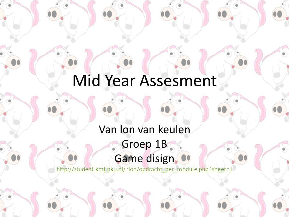 Mid Year Assesment Van lon van keulen Groep 1B Game disign