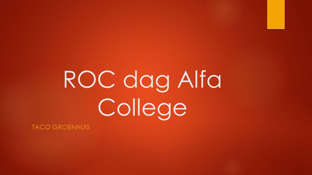 ROC dag Alfa College Taco Groenhuis