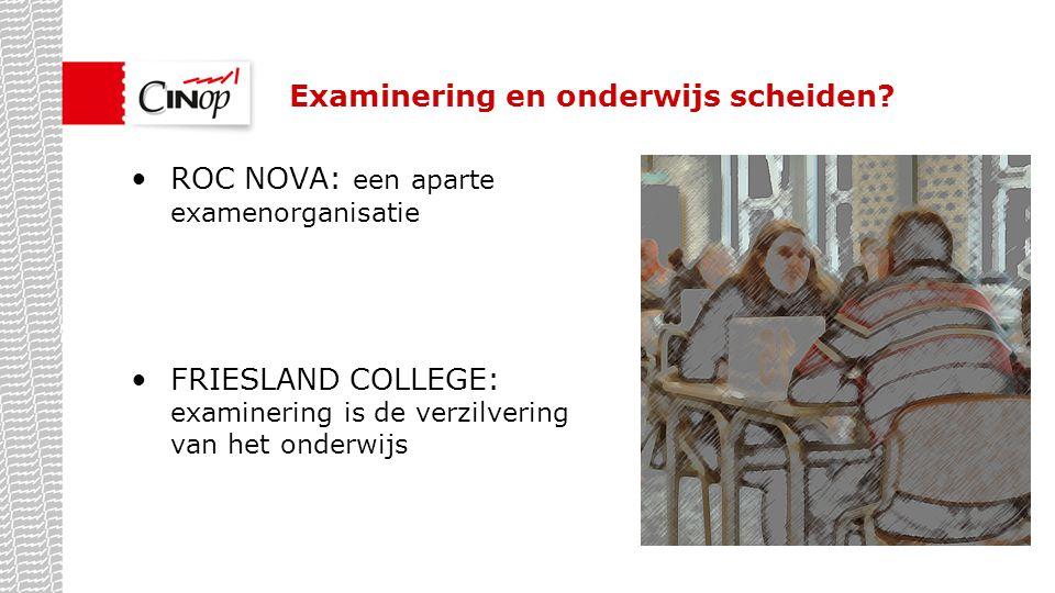 Examinering en onderwijs scheiden