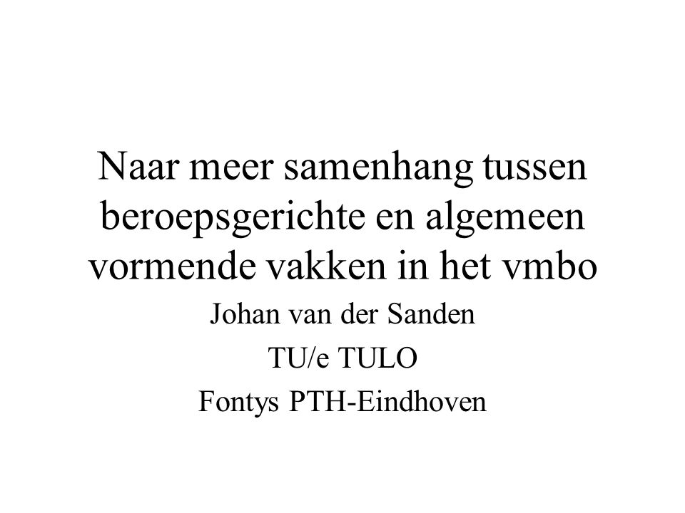 Johan van der Sanden TU/e TULO Fontys PTH-Eindhoven