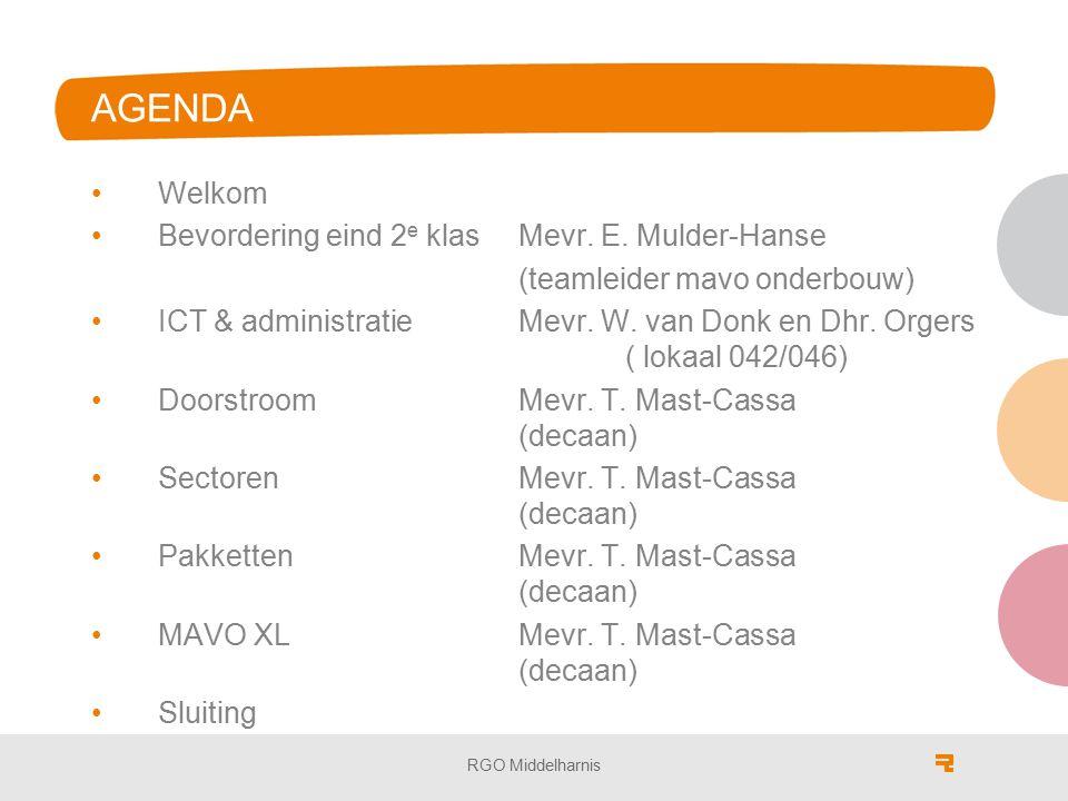AGENDA Welkom Bevordering eind 2e klas Mevr. E. Mulder-Hanse